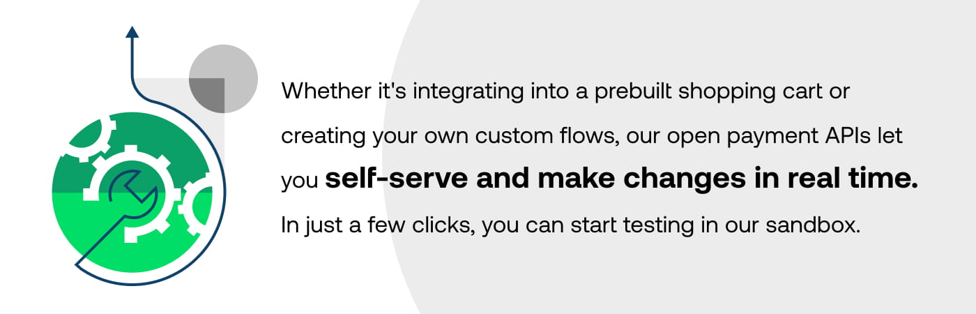 Our open payment APIs let you self-serve and make changes in real time