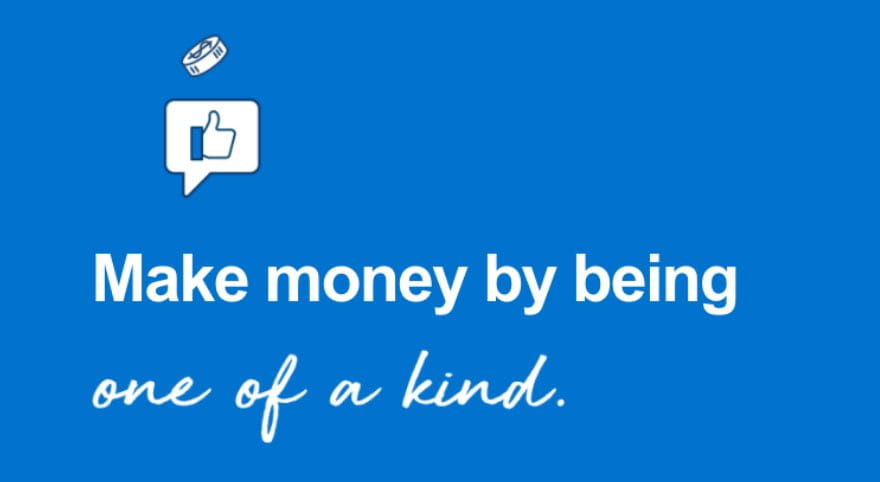Make money by being one of a kind icon