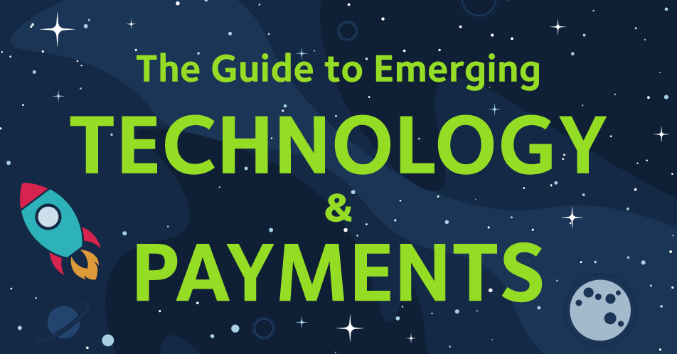 The Guide to Emerging Technology and Payments