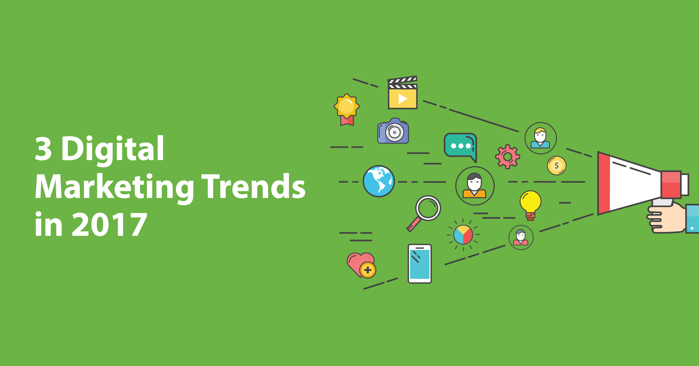 3 big digital marketing trends to explore in 2017