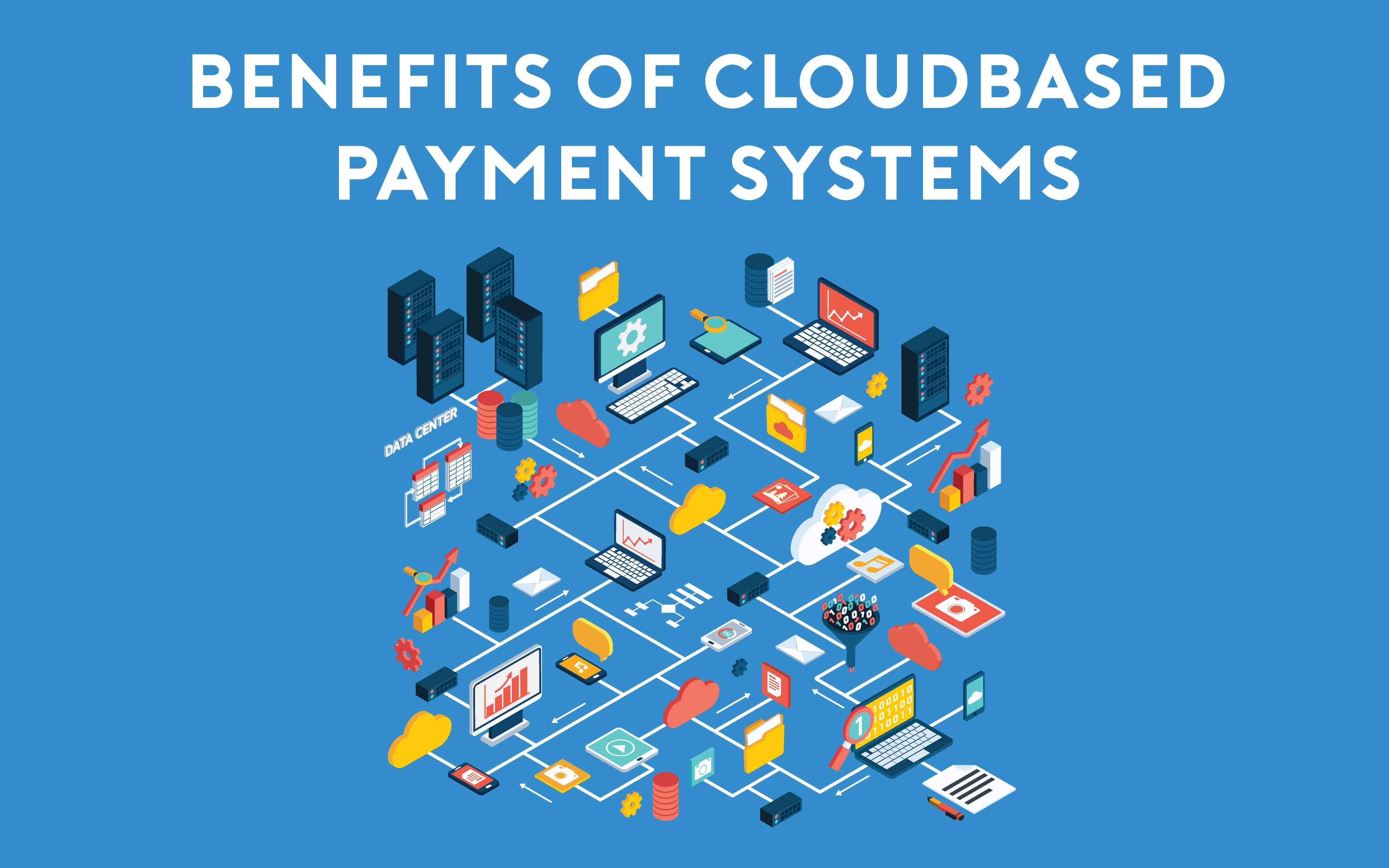 What are the benefits of cloud-based payment systems