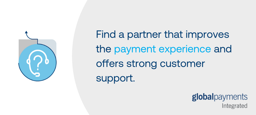 """A graphic that says """"Find a partner that improves the payment experience and offers strong customer support."""" There is an icon of a person wearing a headset communicating the idea of customer support."""